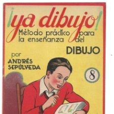 Arte: YA DIBUJO, METODO PRACTICO PARA ENSEÑANZA DEL DIBUJO, NÚM. 8 POR ANDRES SEPULVEDA.. Lote 221939821