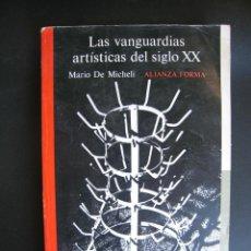 Art: LIBRO DE EDITORIAL ALIANZA FORMA LAS VANGUARDIAS ARTISTICAS DEL SIGLO XX MARIO DE MICHELI. Lote 247811205