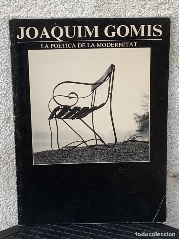 JOAQUIM GOMIS LA POÈTICA DE LA MODERNITAT BARCELONA 1986 MOLT IL·LUSTRAT 29X21 (Arte - Material de Bellas Artes)