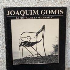 Arte: JOAQUIM GOMIS LA POÈTICA DE LA MODERNITAT BARCELONA 1986 MOLT IL·LUSTRAT 29X21. Lote 267906599