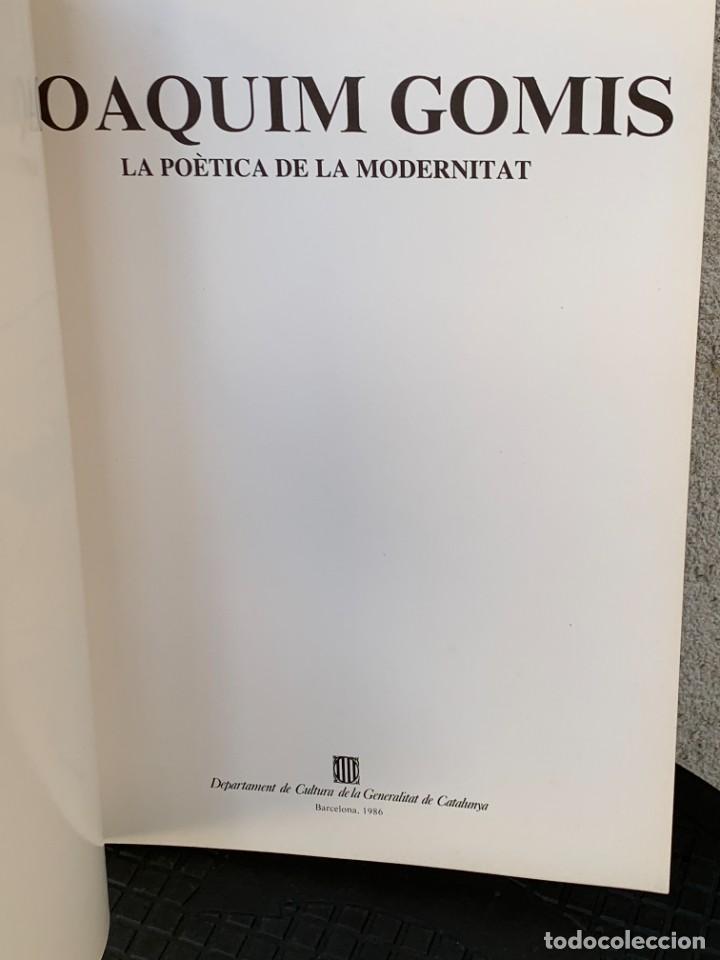Arte: JOAQUIM GOMIS LA POÈTICA DE LA MODERNITAT BARCELONA 1986 MOLT IL·LUSTRAT 29X21 - Foto 5 - 267906599