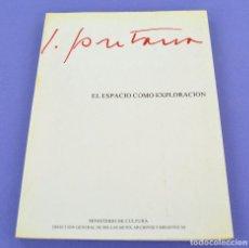 Arte: LUCIO FONTANA, EL ESPACIO COMO EXPLORACIÓN, 1982, MINISTERIO DE CULTURA, MADRID. 28X21CM. Lote 275226448
