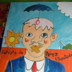 Arte: RETRATO DE PÉREZ (DIPUTADO AL CONGRESO) ORIGINAL POR CRESPO. Lote 15892693