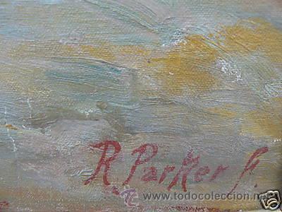 Arte: OLEO SOBRE LIENZO- FIRMADO R. PARKER - Foto 4 - 13862197