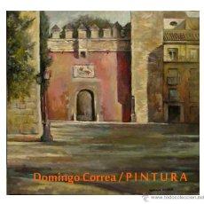 Arte: 'ALCAZAR, PUERTA DEL LEÓN' PAISAJE. SEVILLA. DOMINGO CORREA. ÓLEO / LIENZO.. Lote 52604118