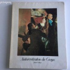 Kunst - Autorretratos de Goya, por Julián Gállego, Zaragoza. 1978, ejemplar nº 415 - 144336449