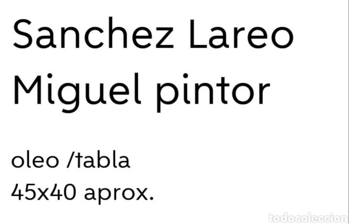 Arte: Cuadro pintor Sanchez Lareo Miguel pintor - Foto 2 - 159166142