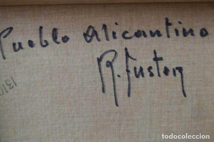 Arte: - PUEBLO ALICANTINO # RAFAEL FUSTER #.OLEO SOBRE LIENZO# CUADRO DE GALERIA ARTE # - Foto 5 - 161871598