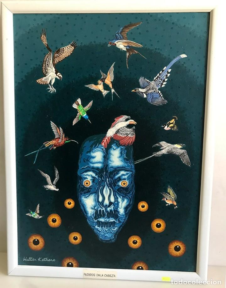 OLEO SOBRE LIENZO.PÁJAROS EN LA CABEZA. FIRMA WALTER KETHERO, CERTIFICADO AUTENTICIDAD (Arte - Pintura - Pintura al Óleo Contemporánea )