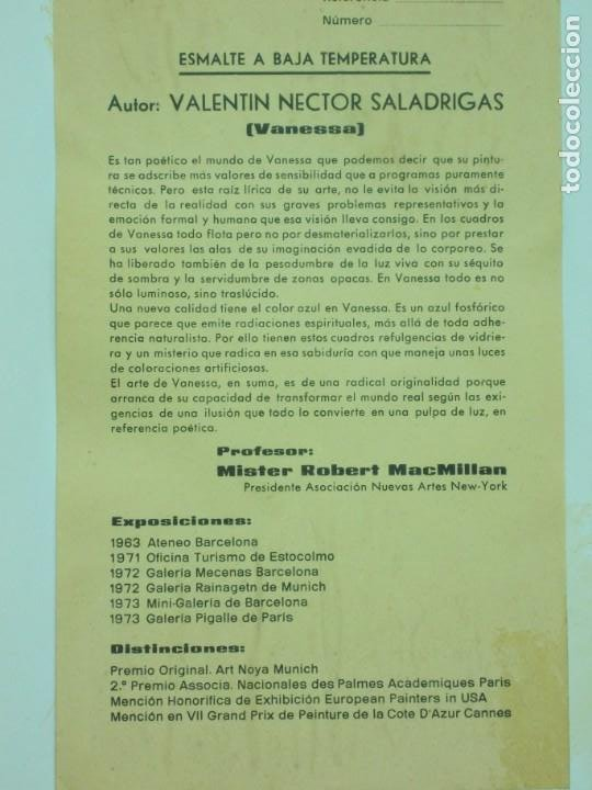 Arte: VANESSA (VALENTIN NECTOR SALADRIGAS). ESMALTE A BAJA TEMPERATURA 69. x 51,5 cm. - Foto 3 - 194600493
