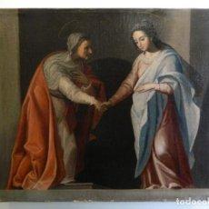 Arte: LA VISITACIÓN DE MARÍA, ALTA ÉPOCA, SIGLO XVII. Lote 222317586