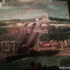 Arte: LA INGENIERÍA CIVIL EN LA PINTURA, POR ANA VAZQUEZ DE LA CUEVA.. Lote 230285470
