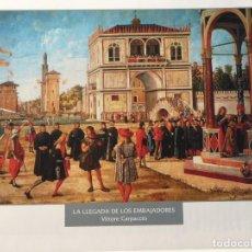 Arte: LÁMINA LA LLEGADA DE LOS EMBAJADORES. VITTORE CARPACCIO. Lote 233461960