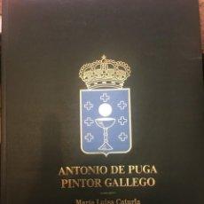 Arte: ANTONIO DE PUGA, PINTOR GALLEGO. M.L. CATURLA. FUND.PEDRO BARRIÉ 1982. Lote 235078560