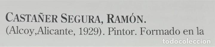 Arte: RAMÓN CASTAÑER SEGURA, ÓLEO SOBRE TABLA. - Foto 8 - 218744435
