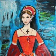 Arte: PINTURA PERSONAJE, REINA, MARIA TUDOR. ORIGINAL FIRMADO.. Lote 287804373