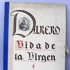 Arte: VIDA DE LA VIRGEN DURERO 20 GRABADOS BIBLIOTECA NACIONAL 1943 EDICIÓN NUMERADA DE 1000 EJEMPLARES. Lote 46541591