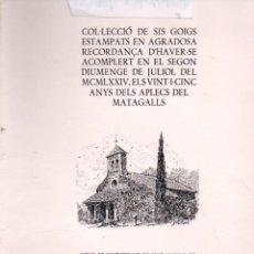 Arte: CARPETA DE 6 GOIGS EN RECORDANÇA DELS 25 ANYS DELS APLECS DEL MATAGALLS (1974). Lote 91465935