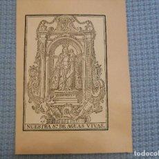 Arte: SIGLO XIX VIRGEN NUESTRA SEÑORA DE LAS AGUAS VIVAS VALENCIA - GRABADO XILOGRAFICO RELIGION. Lote 130778280