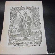 Arte: SIGLO XIX GRABADO XILOGRAFICO SAN ISIDRO LABRADOR - RELIGION. Lote 139213378