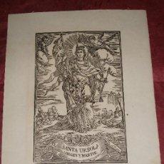 Arte: SIGLO XIX GRABADO XILOGRAFICO DE SANTA URSULA VIRGEN Y MARTIR - RELIGION. Lote 150805454