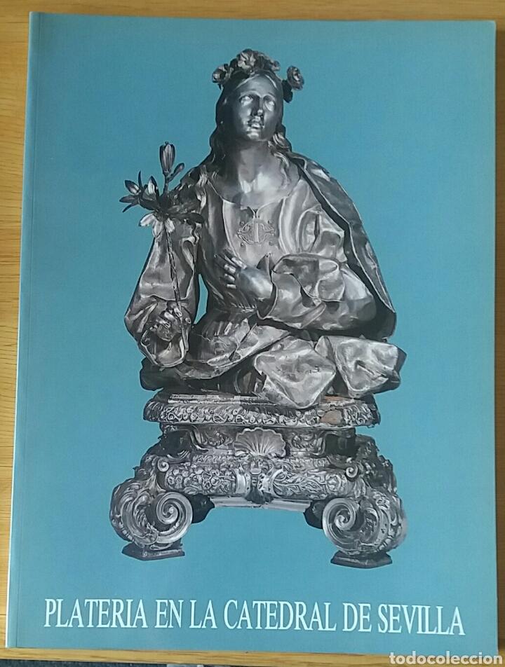 PLATERÍA EN LA CATEDRAL DE SEVILLA. UIMP, 1989. (Arte - Arte Religioso - Iconos)