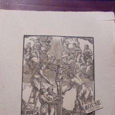 Arte: ANTIGUO GRABADO CRUCIFICCION S. XVIII-XIX - 28X22 CM. . Lote 157690494