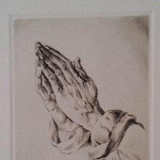 Arte: DURERO, MANOS REZANDO, AGUAFUERTE. FIRMADO Y SELLOS.. Lote 159331202