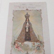 Arte: NUESTRA SEÑORA DEL CARMEN VALENCIA III CENTENARIO 1606 1906 LITOGRAFÍA DURÁ ORIGINAL COFRADÍA. Lote 161911030