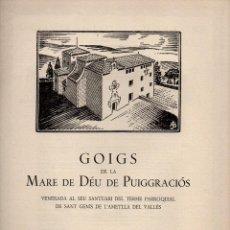 Arte: GOIGS DE LA MARE DE DÉU DE PUIGGRACIÓS - SANT GENÍS DE L' AMETLLA DEL VALLÉS(1957. Lote 173626658