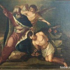 Arte: ÓLEO SOBRE LIENZO. EL SACRIFICIO DE ISAAC. ESCUELA ESPAÑOLA S.XVII. Lote 182173832