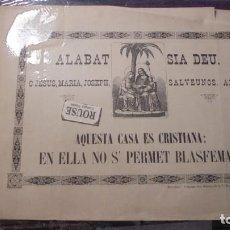 Arte: ALABAT SIA DEU. O JESUS , MARIA, JOSEPH SALVEUNOS , AMEN AQUESTA CASA ES CRISTIANA , EN ELLA NO S' P. Lote 184115121