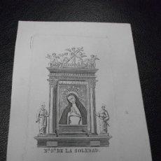 Arte: SIGLO XIX GRABADO VIRGEN NUESTRA SEÑORA DE LA SOLEDAD - RELIGION. Lote 191265171