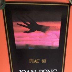 Arte: CARTEL POSTER JOAN PONÇ -1980 - GRAN PALAIS DE PARIS - FIAC 93X45CM COMO NUEVO - DAU AL SET. Lote 199383472