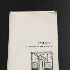 Arte: S. VICENTE - SUBSIDIOS ICONOGRÁFICOS - 10 LÁMINAS. Lote 208576625