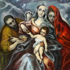 Arte: LA SAGRADA FAMILIA SEGUN EL GRECO. OLEO SOBRE TELA DE LA 1ª MITAD DEL SIGLO XX. Lote 213964765
