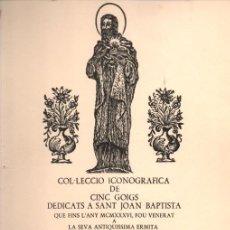 Arte: COL.LECCIÓ ICONOGRÀFICA DE CINC GOIGS DEDICATS A SANT JOAN BAPTISTA (VILANOVA I LA GELTRÚ, 1980). Lote 222955892
