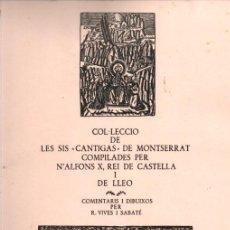 Arte: GOIGS - SIS CANTIGAS DE MONTSERRAT COMPILADAS PER ALFONS X REI DE CASTELLA I DE LLEÓ (VILANOVA 1980). Lote 222956133