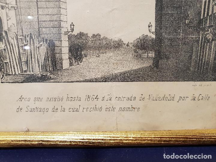 Arte: Arco que existió en la entrada de Valladolid por la Calle Santiago hasta 1864. Lit. de Cruz. - Foto 3 - 226677915