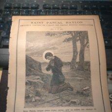 Arte: GRABADO RELIGIOSO 1890 - 1900 - VIDA DEL SANTO DIA SANTORAL - SAINT SAN PASCUAL BAILON PASCAL BAYLON. Lote 231989595