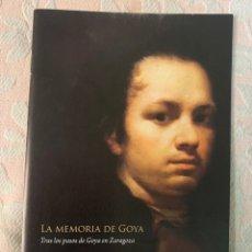 Arte: LA MEMORIA DE GOYA, TRAS LOS PASOS DE GOYA EN ZARAGOZA. Lote 264252416