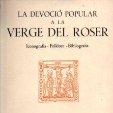 Arte: LES NOSTRES DEVOCIONS Nº 19-20 : LA VERGE DEL ROSER (TORRELL DE REUS, 1970) GOIGS Y GRABADOS. Lote 266828799