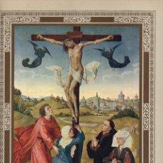 "Arte: 1927, LÁMINA ANTIGUA , ""JESÚS CRUCIFICADO"", ROGIER VAN DER WEYDEN, 23X31 CMS.. Lote 269628793"