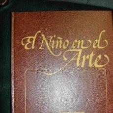 Arte: EL NIÑO EN EL ARTE. ORGAZ 1980 CON 77 LAMINAS DE PAGINA COMPLETA DE CUADROS DE NIÑOS. . Lote 26815140