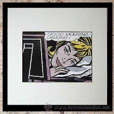 Arte: GRAN SERIGRAFIA ROY LICHTENSTEIN GOOD MORNING DARLING 1964 ENMARCADA+MARCO EDICION LIMIT. 1000 UND. Lote 50604142