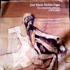 Arte: POSTER DE EXPOSICION DE - JOSE MARIA MOLINA CIEGES - 1973- 1999. MUSEO CIUDAD DE VALENCIA.AÑO 2000. Lote 56158883