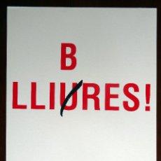 Arte: LLIBRES LLIURES - B LLIURES - JOAN BROSSA (SERIGRAFIA FACSÍMIL). Lote 115471323