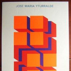 Arte: YTURRALDE, JOSÉ MARÍA · FIGURAS IMPOSIBLES · CARTEL GALERÍA EUROCASA, MADRID, 1968. FIRMADO. Lote 103798419