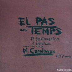 Arte: MIQUEL CAPALLERAS - EL PAS DEL TEMPS. Lote 134519670