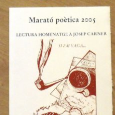 Arte: MARATÓ POÈTICA 2005. JOSEP CARNER. LLIBRERIA CATALÒNIA. SERIGRAFIA RAUL CAPITANI. FIRMADA A MANO. . Lote 175257155